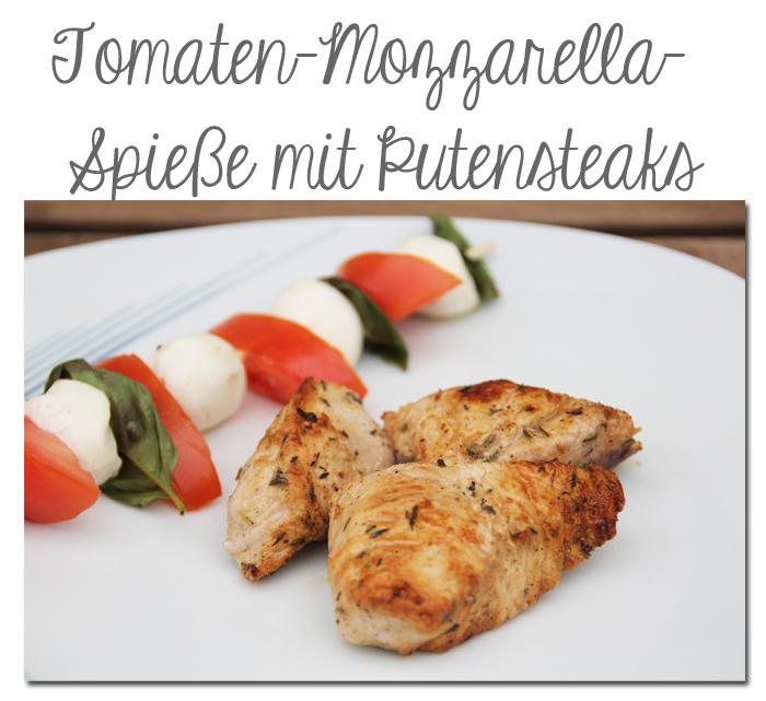 Tomatenmozzarellaspieße und putensteaks