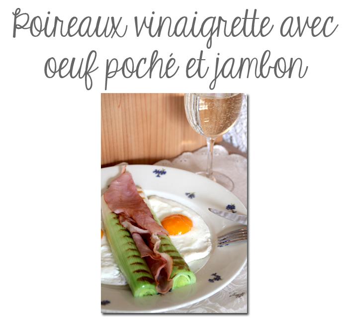Poireaux vinaigrette avec oeuf poché et jambon